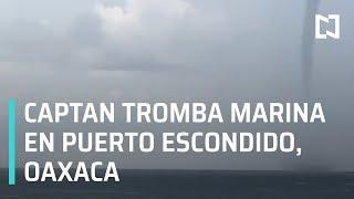 Tromba Marina en Puerto Escondido, Oaxaca