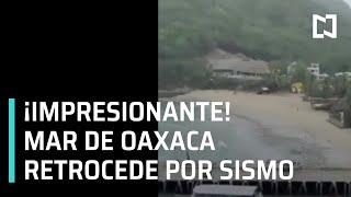 Retrocede mar de Oaxaca tras sismo 23 de junio 2020
