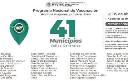 Oaxaca vacunará este lunes contra COVID en 41 municipios de Valles Centrales